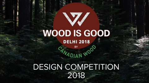 Wood Is Good Design Competition 2018 - Delhi Edition